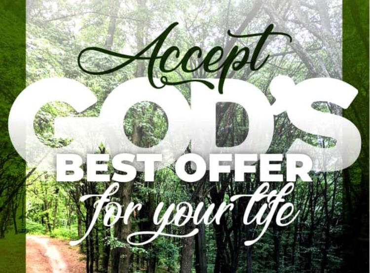 Accept God's Best Offer For Your Life